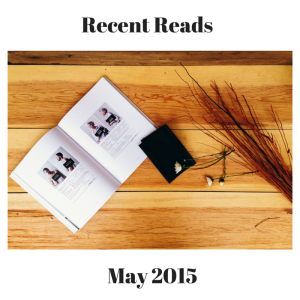 Recent Reads, May 2015 | roxie & lou